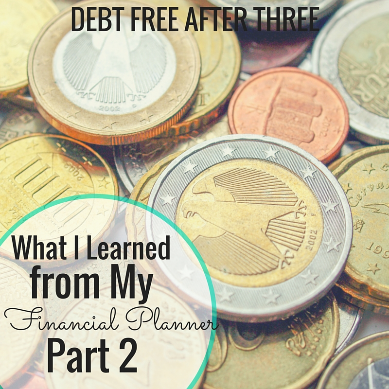 What I learned from my financial planner part 2