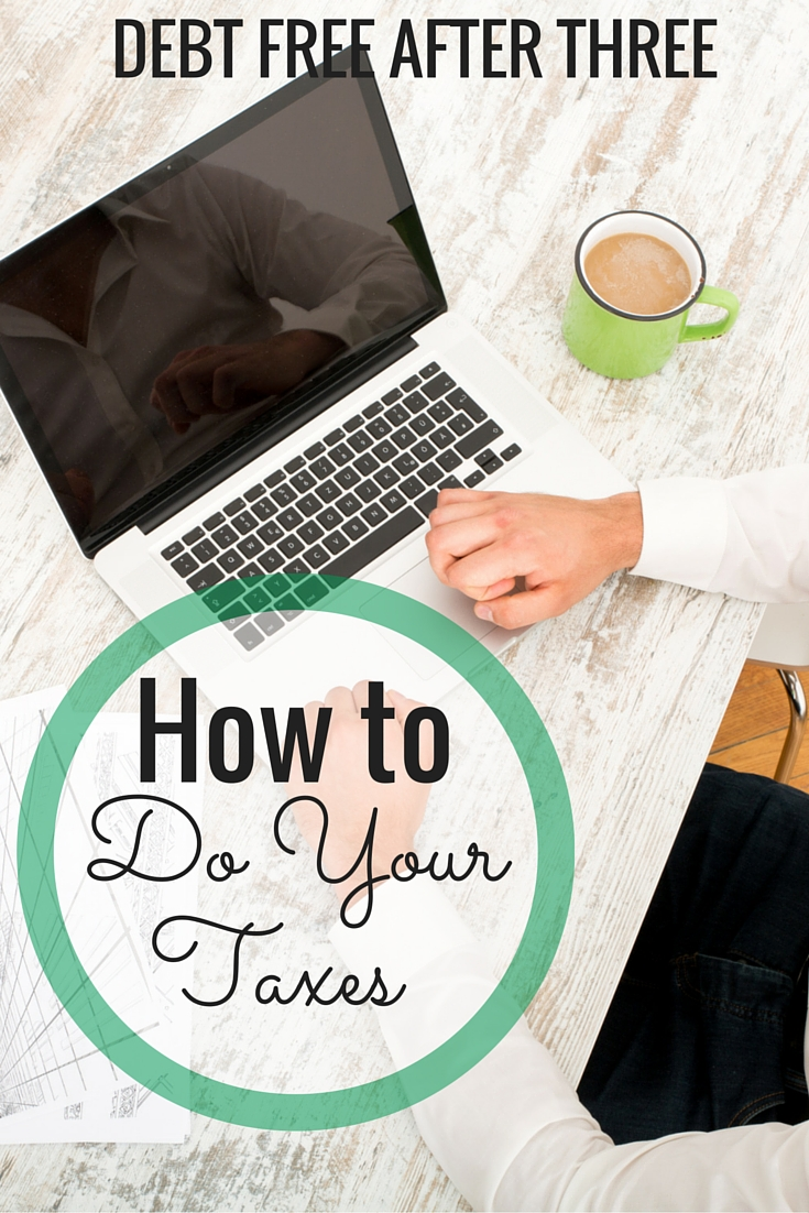 How To File Your Taxes Yourself Debt Free After Three