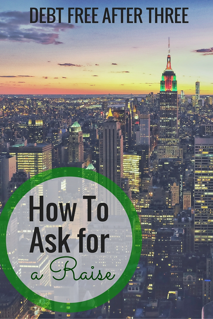 How To Ask For A Raise Debt After Three Want To Know How To Ask For