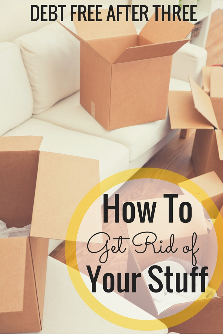 How to Get Rid of Your Stuff