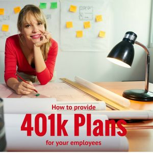 How to provide 401k plans for your employees