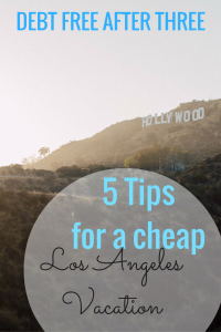 5 Tips for a Cheap Los Angeles Vacation