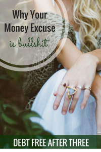 Why Your Money Excuse is Bullshit