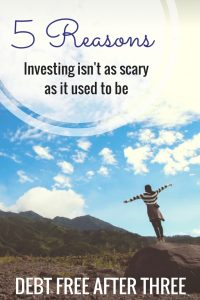 5 Reasons Investing Isn't as Scary as it Used to Be